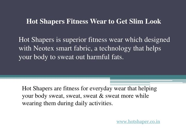 Hot shapers fitness wear to get slim look
