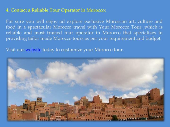 4. Contact a Reliable Tour Operator in Morocco: