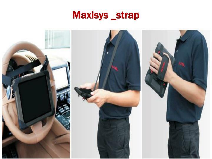 Maxisys _strap