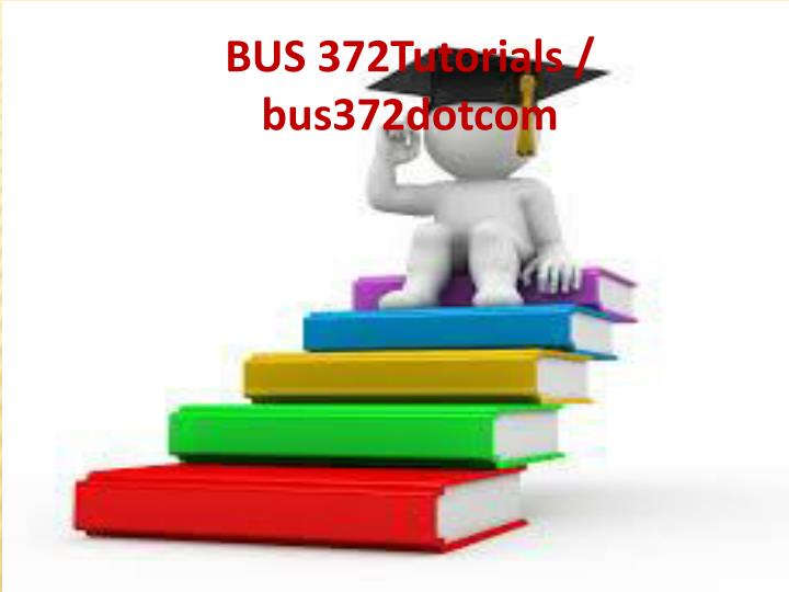 BUS 372Tutorials