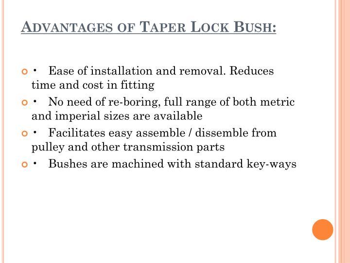 Advantages of Taper Lock Bush: