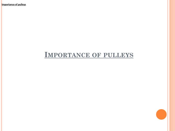 Importance of pulleys