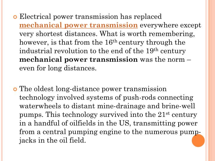 Electrical power transmission has replaced