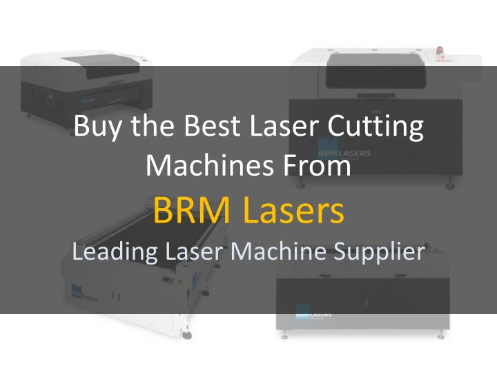 Buy the Best Laser Cutting Machines From