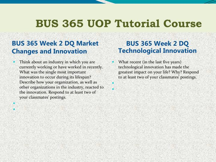 BUS 365 Week 2 DQ Market Changes and Innovation