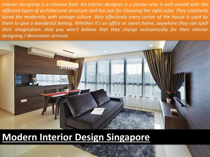 Interior designing is a creative field. An interior designer is a person who is well versed with the...
