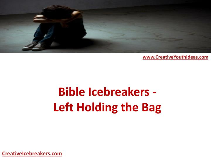 Bible icebreakers left holding the bag