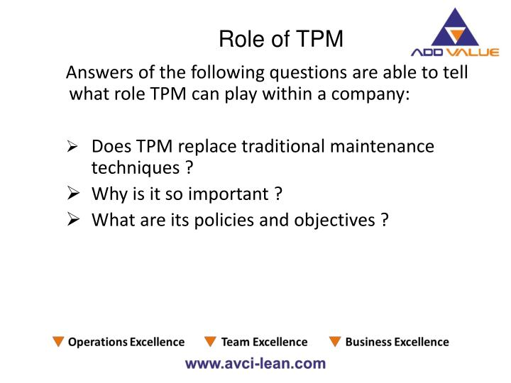 Answers of the following questions are able to tell what role TPM can play within a company:
