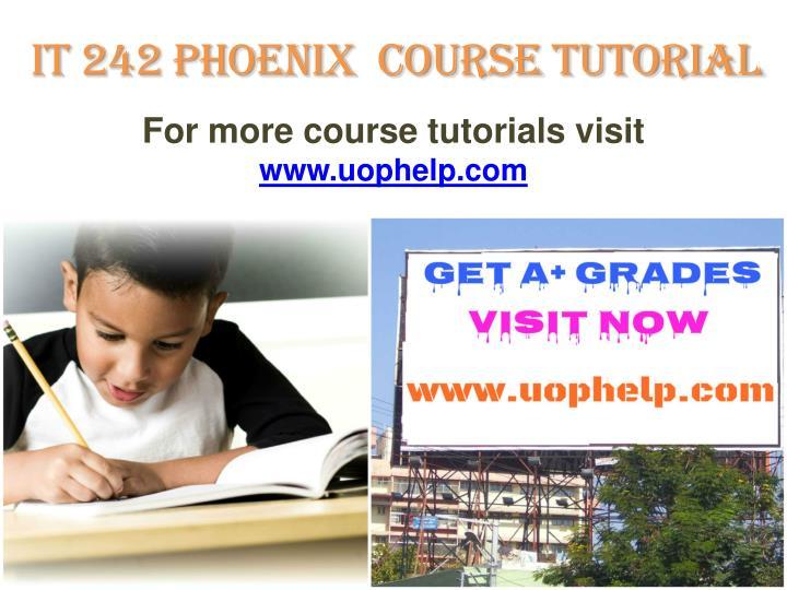 IT 242 Phoenix  Course Tutorial