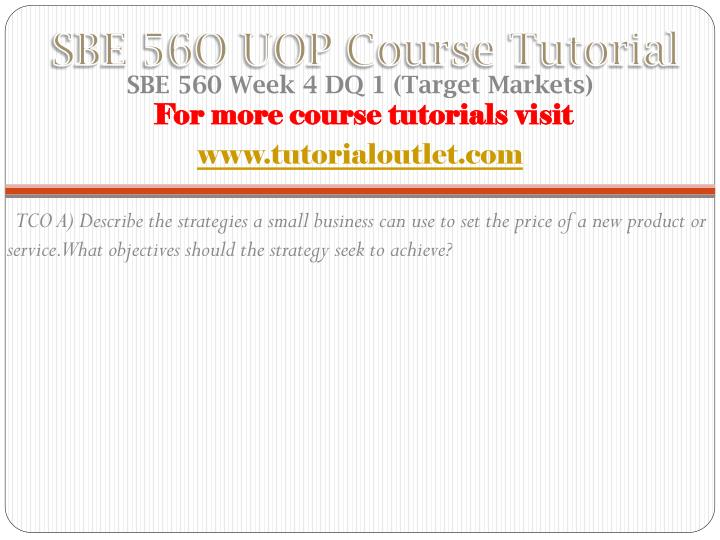SBE 56O UOP Course Tutorial