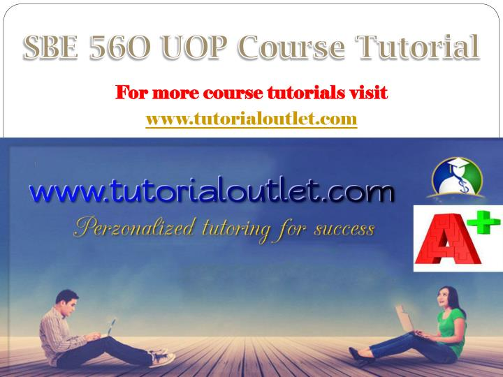 SBE 56O UOP Course