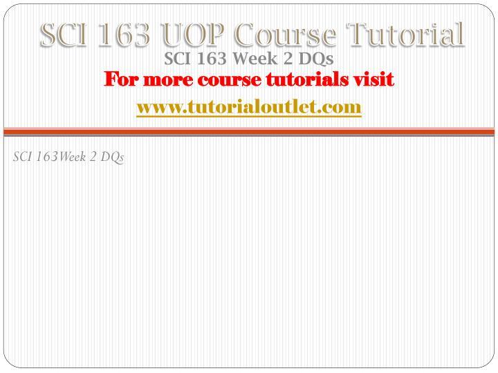SCI 163 UOP Course Tutorial