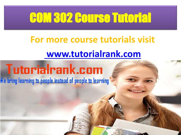 Com 302 course tutorial