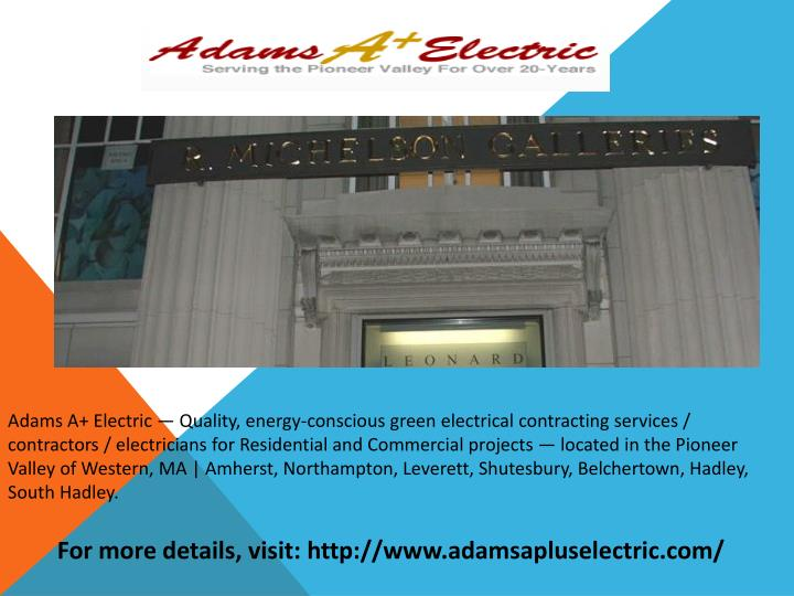 Adams A+ Electric — Quality, energy-conscious green electrical contracting services / contractors ...
