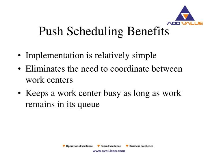 Push Scheduling Benefits