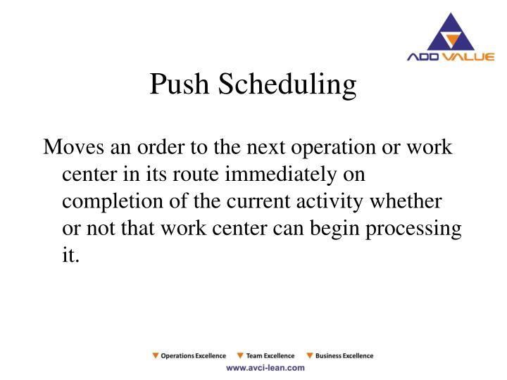 Push Scheduling