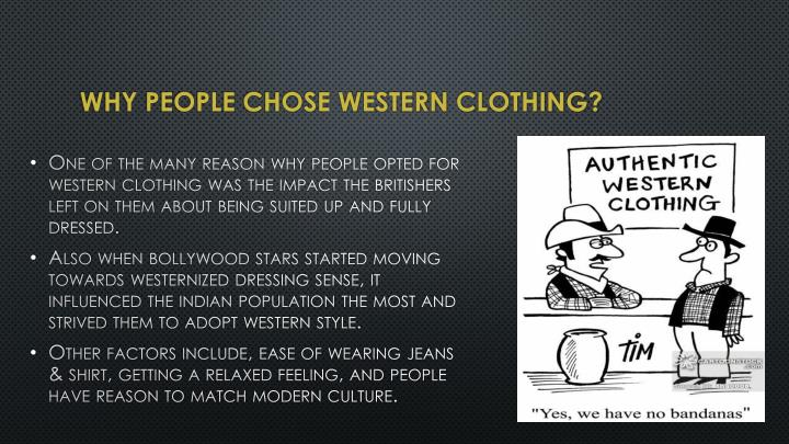 Why people chose western clothing?