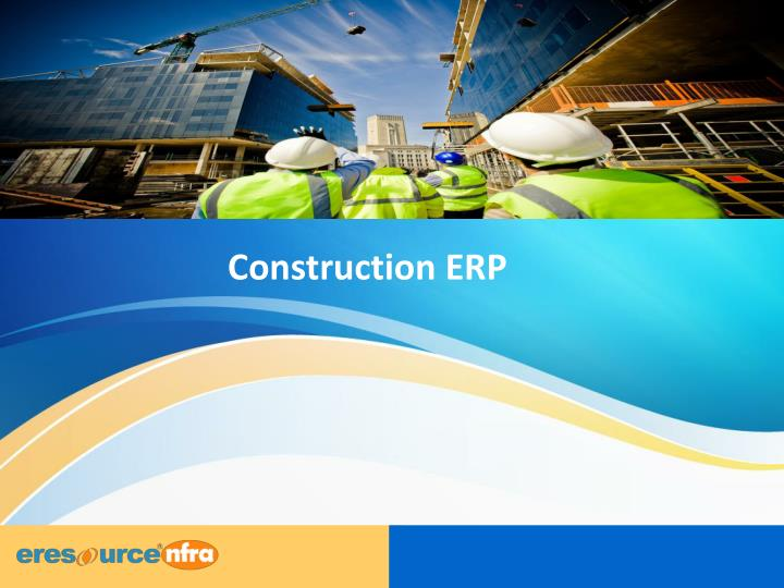Construction erp eresource nfra er