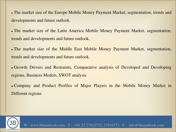 The market size of the Europe Mobile Money Payment Market, segmentation, trends and developments and future outlook.