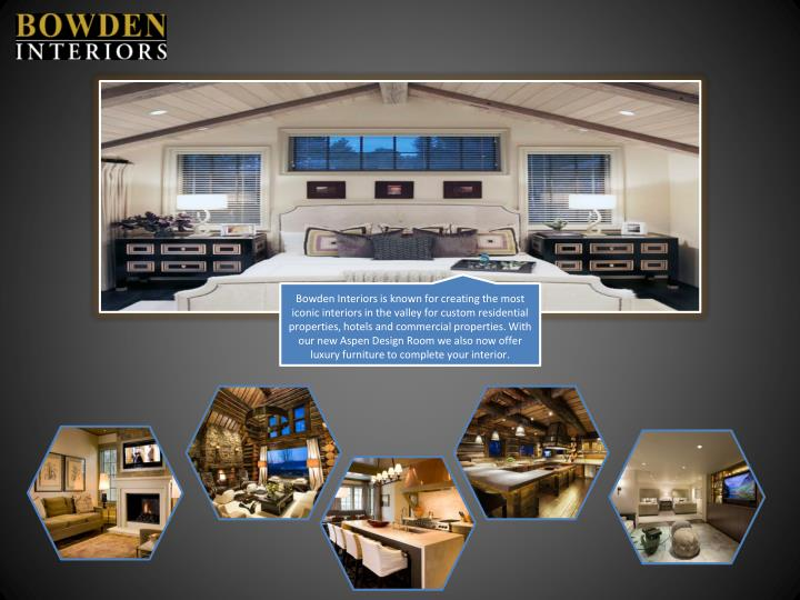 Bowden Interiors is known for creating the most iconic interiors in the valley for custom residential properties, hotels and commercial properties. With our new Aspen Design Room we also now offer luxury furniture to complete your interior.