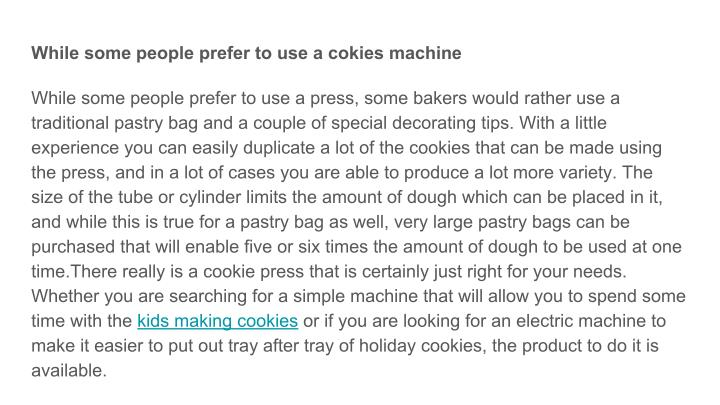 While some people prefer to use a cokies machine