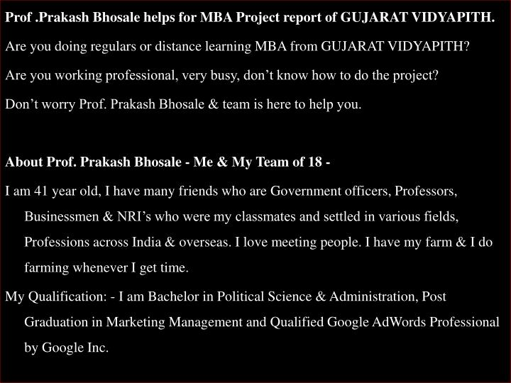 Prof .Prakash Bhosale helps for MBA Project report of GUJARAT VIDYAPITH.