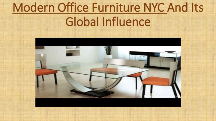 ppt modern office furniture nyc and its global influence