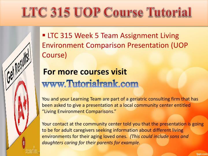LTC 315 UOP
