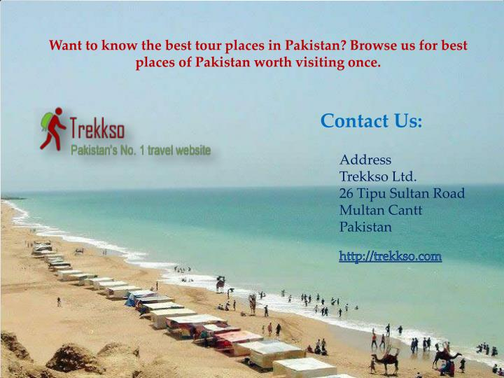 Want to know the best tour places in Pakistan? Browse us for best