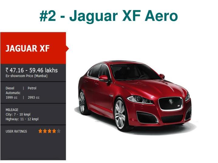 #2 - Jaguar XF Aero