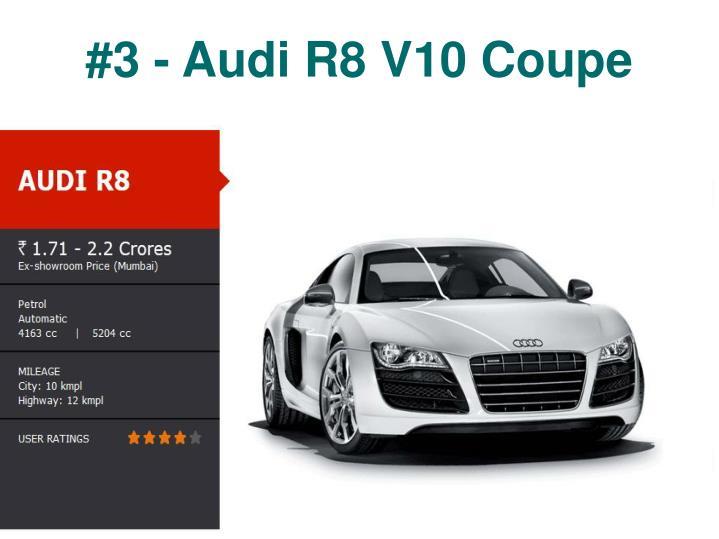 #3 - Audi R8 V10 Coupe