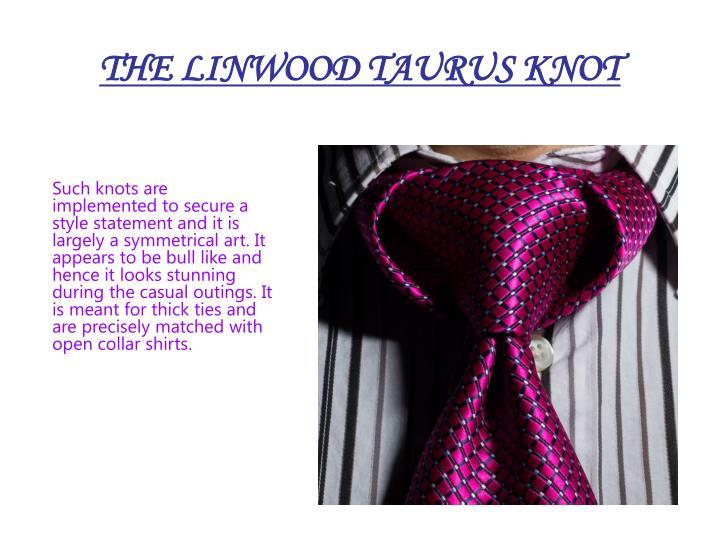 THE LINWOOD TAURUS KNOT