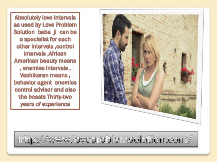 Absolutely love intervals as used by Love Problem Solution  baba