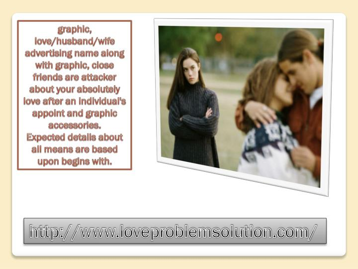 graphic, love/husband/wife advertising name along with graphic, close friends are attacker about your absolutely love after an individual's appoint and graphic accessories.