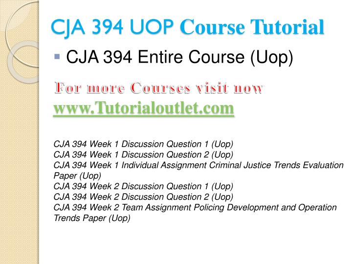 Cja 394 uop course tutorial1