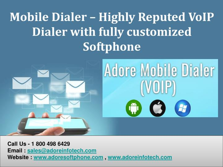 Mobile Dialer – Highly Reputed VoIP Dialer with fully customized Softphone