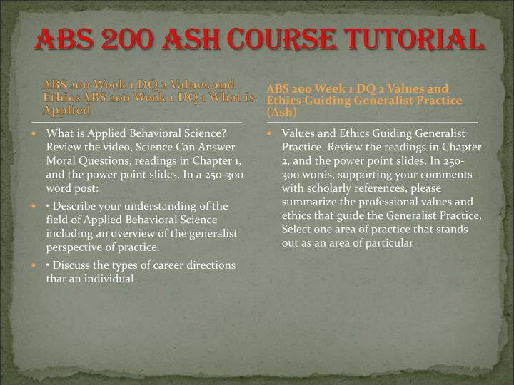 ABS 200 Week 1 DQ 2 Values and Ethics Guiding Generalist Practice (Ash)