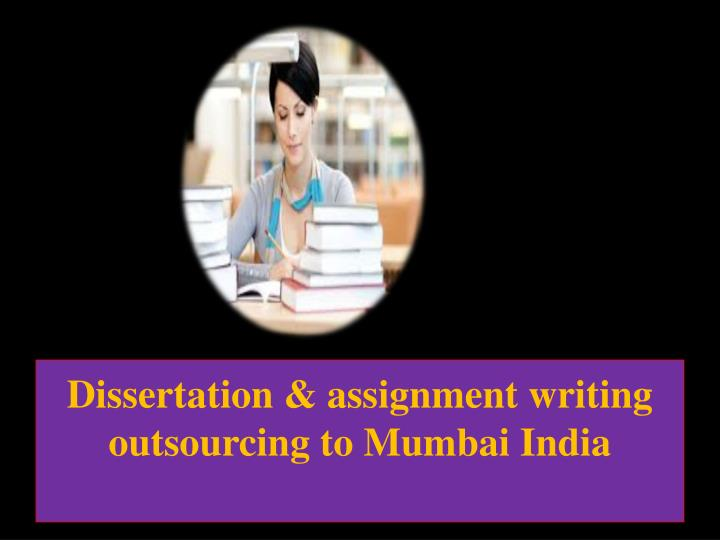 Dissertation assignment writing outsourcing to mumbai india