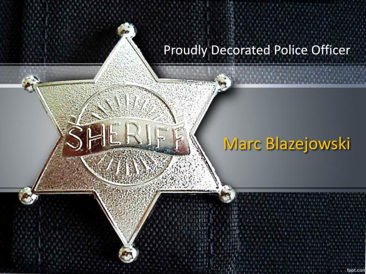 Proudly decorated police officer