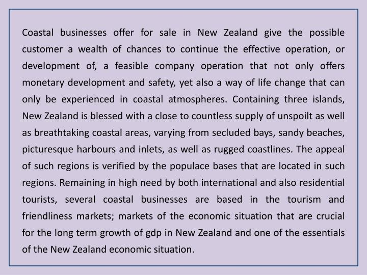 Coastal businesses offer for sale in New Zealand give the possible customer a wealth of chances to c...