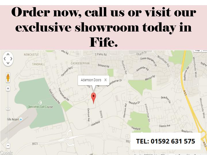 Order now, call us or visit our exclusive showroom today in Fife.