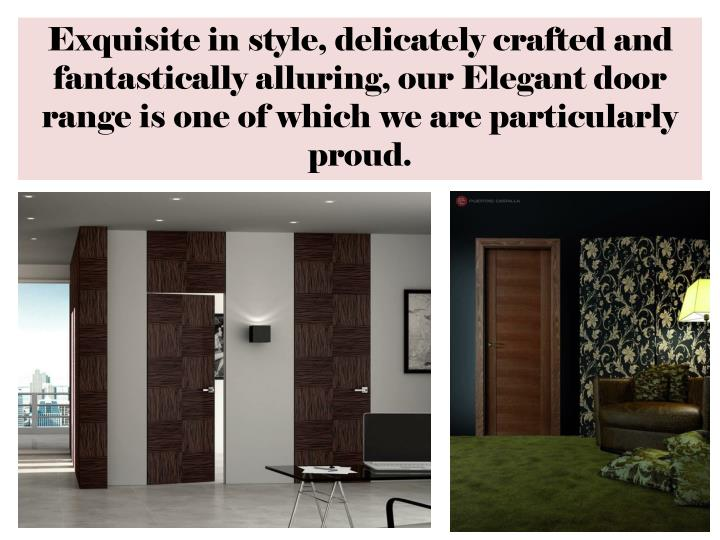Exquisite in style, delicately crafted and fantastically alluring, our