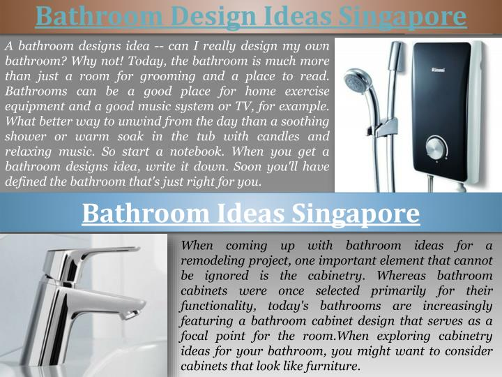 A bathroom designs idea -- can I really design my own bathroom? Why not! Today, the bathroom is much more than just a room for grooming and a place to read. Bathrooms can be a good place for home exercise equipment and a good music system or TV, for example. What better way to unwind from the day than a soothing shower or warm soak in the tub with candles and relaxing music. So start a notebook. When you get a bathroom designs idea, write it down. Soon you'll have defined the bathroom that's just right for you.