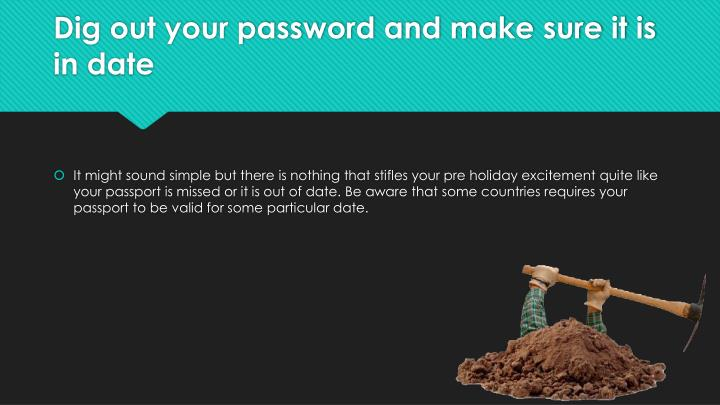 Dig out your password and make sure it is in date