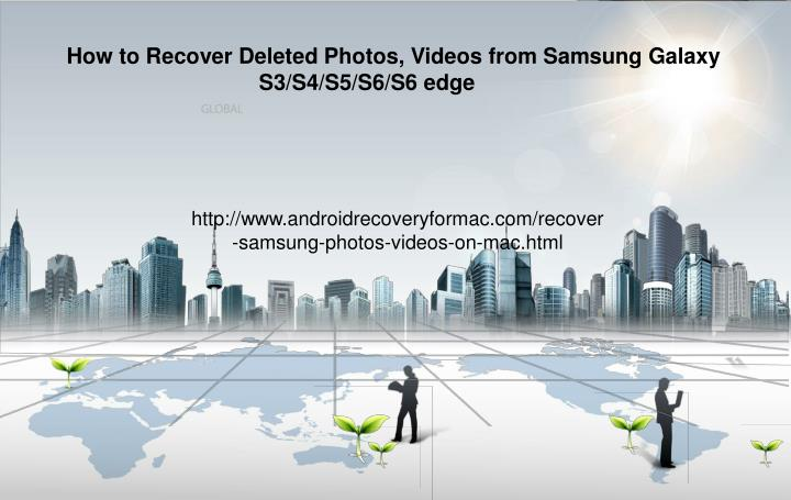 How to Recover Deleted Photos, Videos from Samsung Galaxy