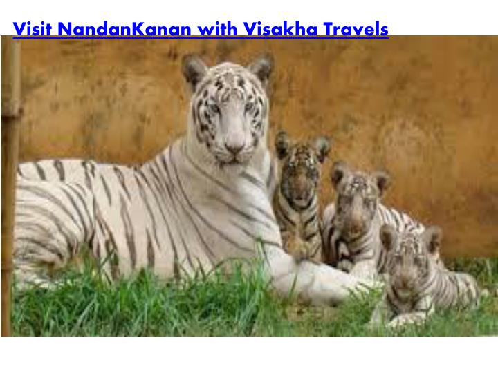 Visit NandanKanan with Visakha Travels