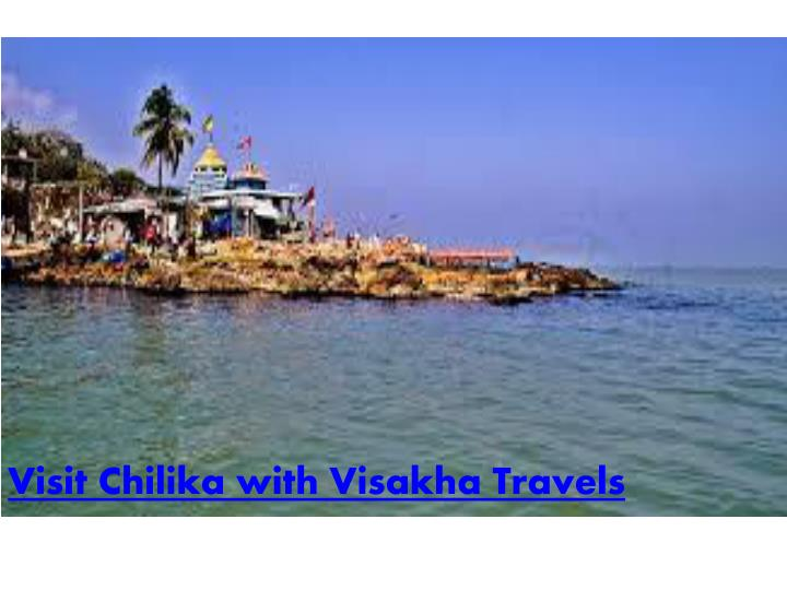Visit Chilika with Visakha Travels