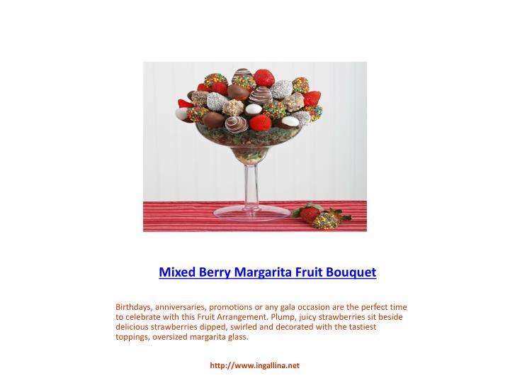 Mixed Berry Margarita Fruit Bouquet