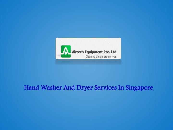 Hand Washer And Dryer Services In Singapore