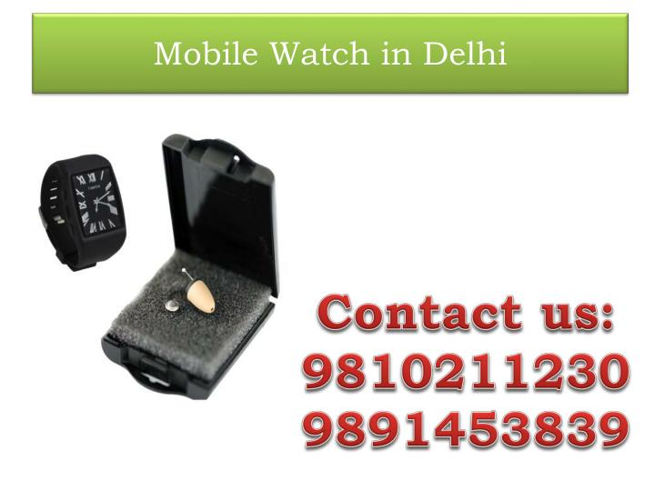 Mobile watch in delhi1